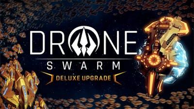 Drone Swarm - Deluxe Upgrade