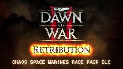 Warhammer 40,000: Dawn of War II - Retribution Chaos Space Marines Race Pack DLC