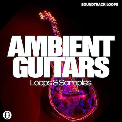 Ambient Guitars Loops & Samples