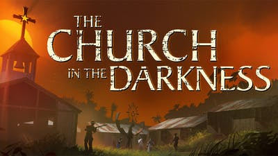 The Church in the Darkness ™