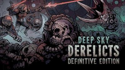 Deep Sky Derelicts : Definitive Edition