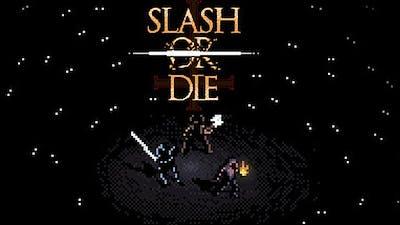 Slash or Die