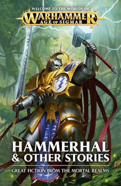Warhammer Age of Sigmar: Hammerhal & Other Stories