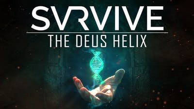 SVRVIVE: The Deus Helix