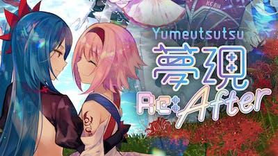 Yumeutsutsu Re:After
