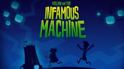 Kelvin and the Infamous Machine