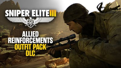Sniper Elite 3 - Allied Reinforcements Outfit Pack DLC