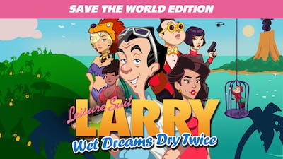 Leisure Suit Larry – Wet Dreams Dry Twice - Save the World Edition