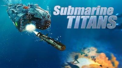 Submarine Titans