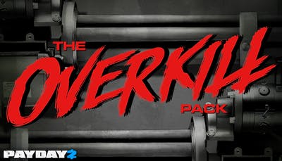 PAYDAY 2: The OVERKILL Pack