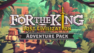 For The King: Lost Civilization Adventure Pack - DLC