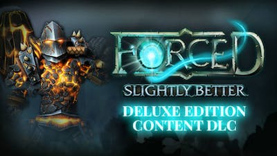 FORCED Slightly Better Deluxe Edition Content DLC