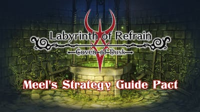 Labyrinth of Refrain: Coven of Dusk - Meel's Strategy Guide Pact