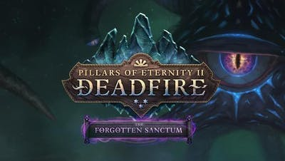Pillars of Eternity II: Deadfire - The Forgotten Sanctum