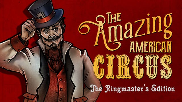 The Amazing American Circus - The Ringmaster's Edition