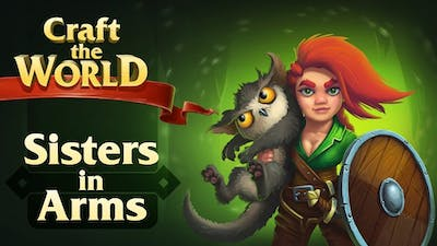 Craft The World - Sisters in Arms DLC