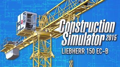 Construction Simulator 2015: Liebherr 150 EC-B DLC