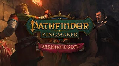 Pathfinder: Kingmaker - Varnhold's Lot - DLC