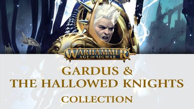 Warhammer Age of Sigmar: Gardus and The Hallowed Knights Collection