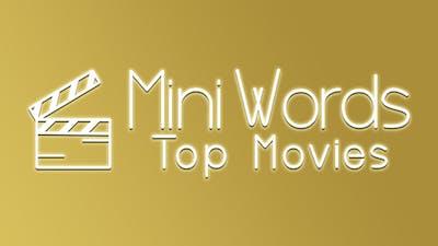 Mini Words: Top Movies
