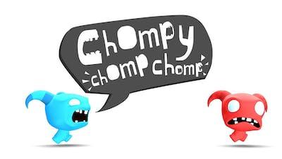 Chompy Chomp Chomp