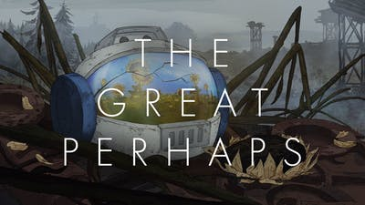 The Great Perhaps   Linux Mac PC Steam Game   Fanatical