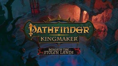 Pathfinder: Kingmaker - Beneath The Stolen Lands - DLC