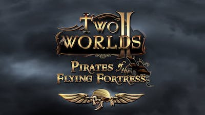 Two Worlds II - Pirates of the Flying Fortress DLC
