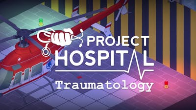 Project Hospital - Traumatology Department - DLC