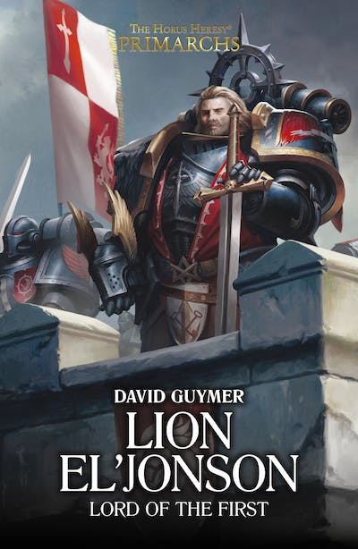 The Horus Heresy: Lion El'Jonson: Lord of the First