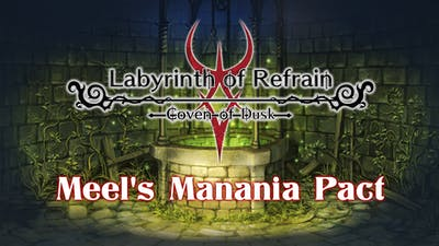 Labyrinth of Refrain: Coven of Dusk - Meel's Manania Pact - DLC
