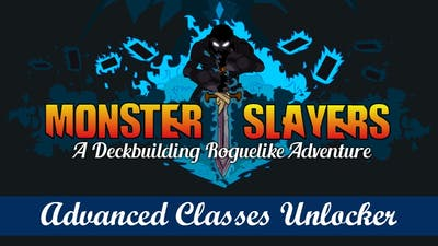Monster Slayers - Advanced Classes Unlocker