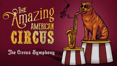 The Amazing American Circus - The Circus Symphony