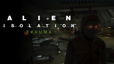 Alien: Isolation - Trauma DLC