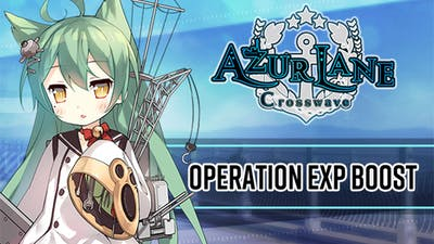 Azur Lane: Crosswave – Operation EXP Boost - DLC