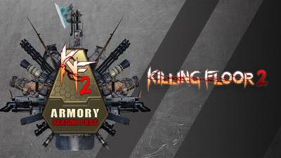 Killing Floor 2 - Armory Season Pass - DLC