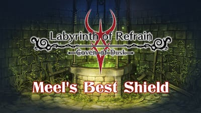 Labyrinth of Refrain: Coven of Dusk - Meel's Best Shield - DLC