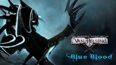 The Incredible Adventures of Van Helsing: Blue Blood DLC
