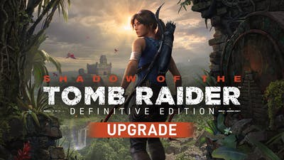 Shadow of the Tomb Raider - Definitive Edition Upgrade
