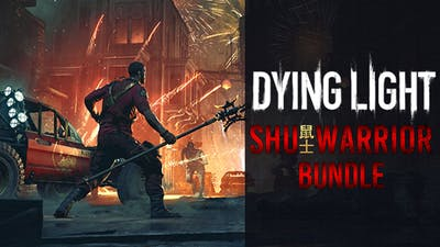 Dying Light - Shu Warrior Bundle - DLC