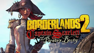 Borderlands 2 - Captain Scarlett and her Pirate's Booty DLC