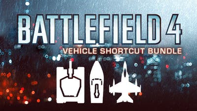 Battlefield 4: Vehicle Shortcut Bundle - DLC