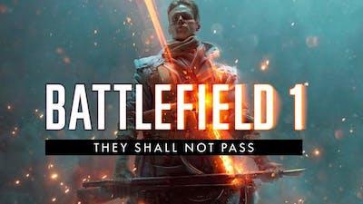 Battlefield 1 - They Shall Not Pass - DLC