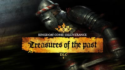 Kingdom Come: Deliverance - Treasures of The Past - DLC
