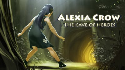 Alexia Crow and the Cave of Heroes