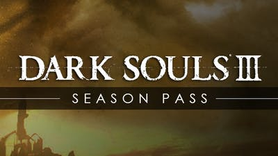 DARK SOULS III - Season Pass DLC
