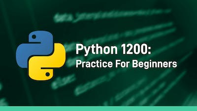 Python 1200: Practice For BEGINNERS