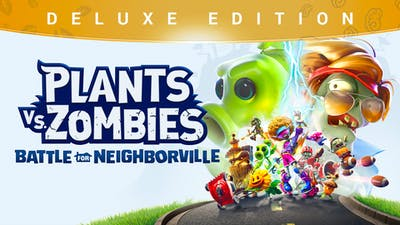 Plants vs. Zombies: Battle for Neighborville™ Deluxe Edition