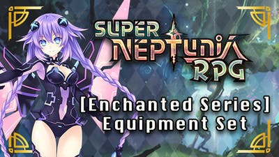 Super Neptunia RPG - [Enchanted Series] Equipment Set DLC