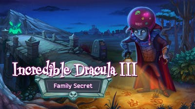 Incredible Dracula 3: Family Secret